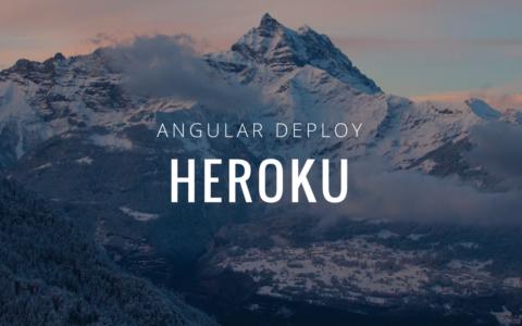 【Heroku入門(1)】AngularアプリをHerokuへデプロイしてみる